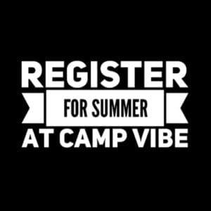 Register for Summer at Camp ViBE